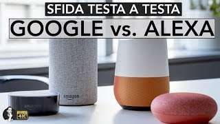 SFIDA ALEXA vs. GOOGLE HOME | Chi è il più intelligente?