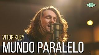 Download Vitor Kley - Mundo Paralelo (Microfonado) Mp3