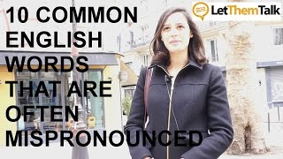 10 More Commonly Mispronounced Words in English by Foreign Learners
