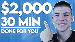 [NEW] Make $2,000 In 30 MINS For FREE (DONE FOR YOU) Make Money Online