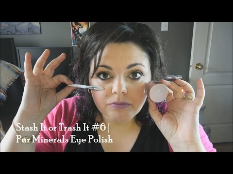 Stash It or Trash It #6 | Pur Minerals Eye Polish