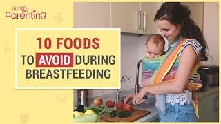 10 Foods to Avoid During Breastfeeding
