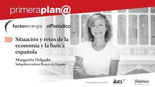 Primera Plan@ con Margarita Delgado: Situación y retos de la economía y la banca española