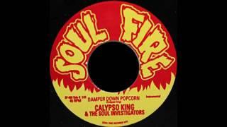 Calypso King & The Soul Investigators - Damper Down Popcorn