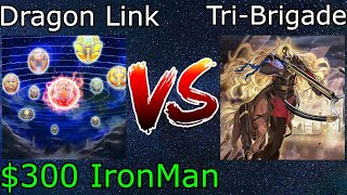 Dragon Link Vs Tri-Brigade Zoo $300 IronMan Yu-Gi-Oh! 2021