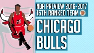 Chicago Bulls | 2016-17 NBA Preview (Rank #15)