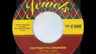 All That I Need - Caltonettes Serenade