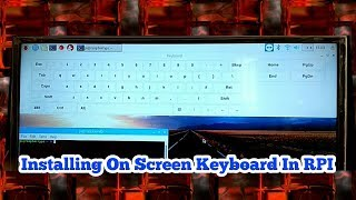 Installing On Screen Keyboard In Raspberry Pi   Easy Way