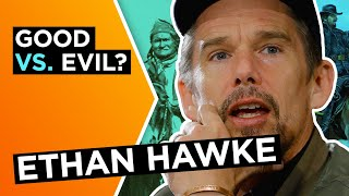 Ethan Hawke: Why 'good' and 'bad' are fickle concepts in history | Big Think