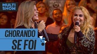 Baixar Chorando Se Foi | Joelma + Paula Mattos | Música Boa Ao Vivo | Música Multishow