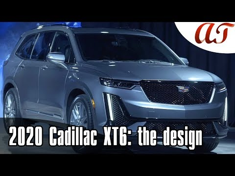 2020 Cadillac XT6: the design * A&T Design