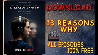 How To DOWNLOAD 13 Reasons Why SEASON 1 & 2 for FREE  (2018)