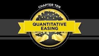 The Crash Course - Chapter 10 - Quantitative Easing