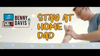 Stay At Home Dad - Benny Davis