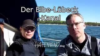 Elbe Lübeck Kanal mit dem Segelboot | HAFENKINO.blog