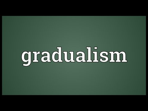 Gradualism Meaning