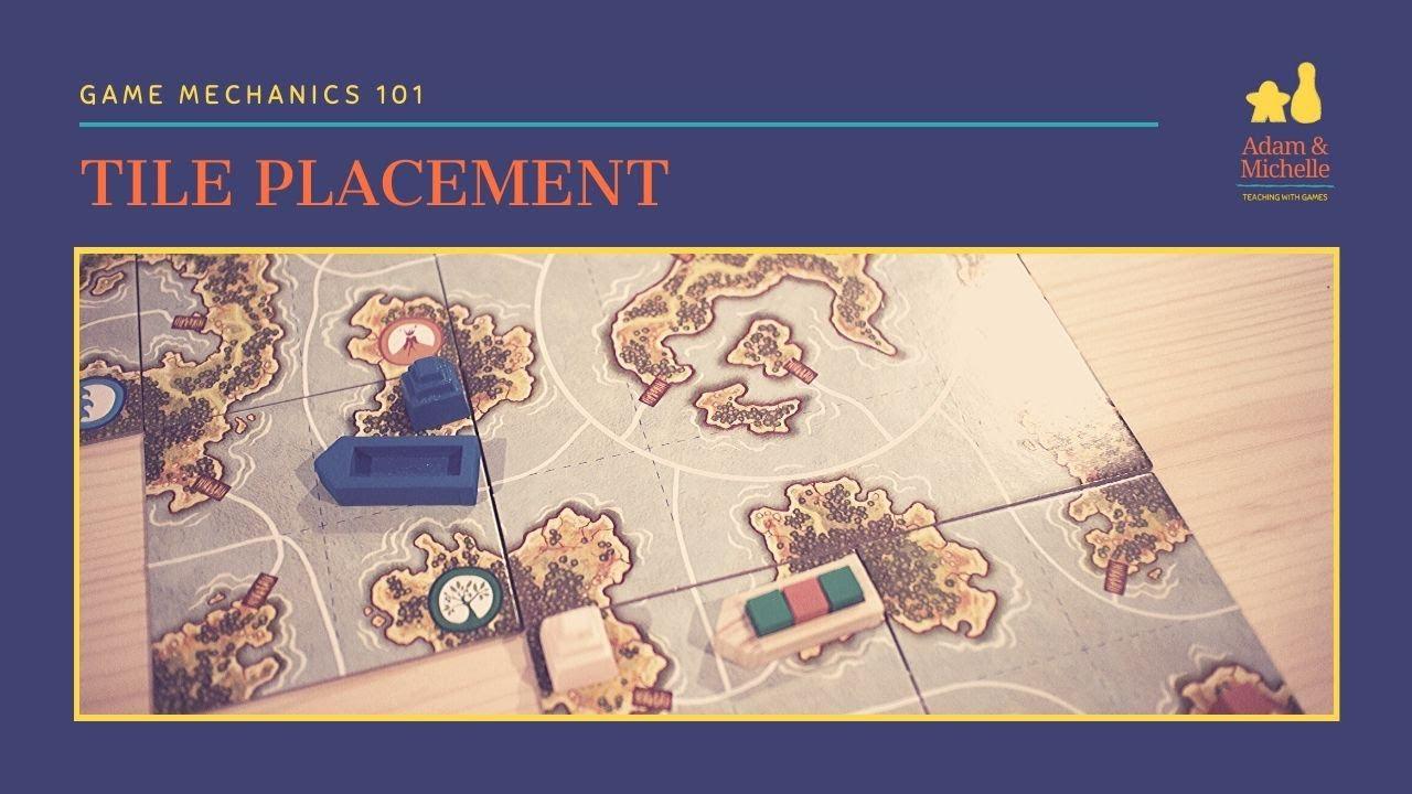 Tile Placement: Game Mechanics 101