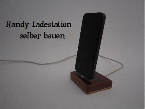 Handy Ladestation selber bauen - YouTube