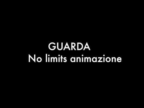 GUARDA (NO LIMITS ANIMAZIONE)