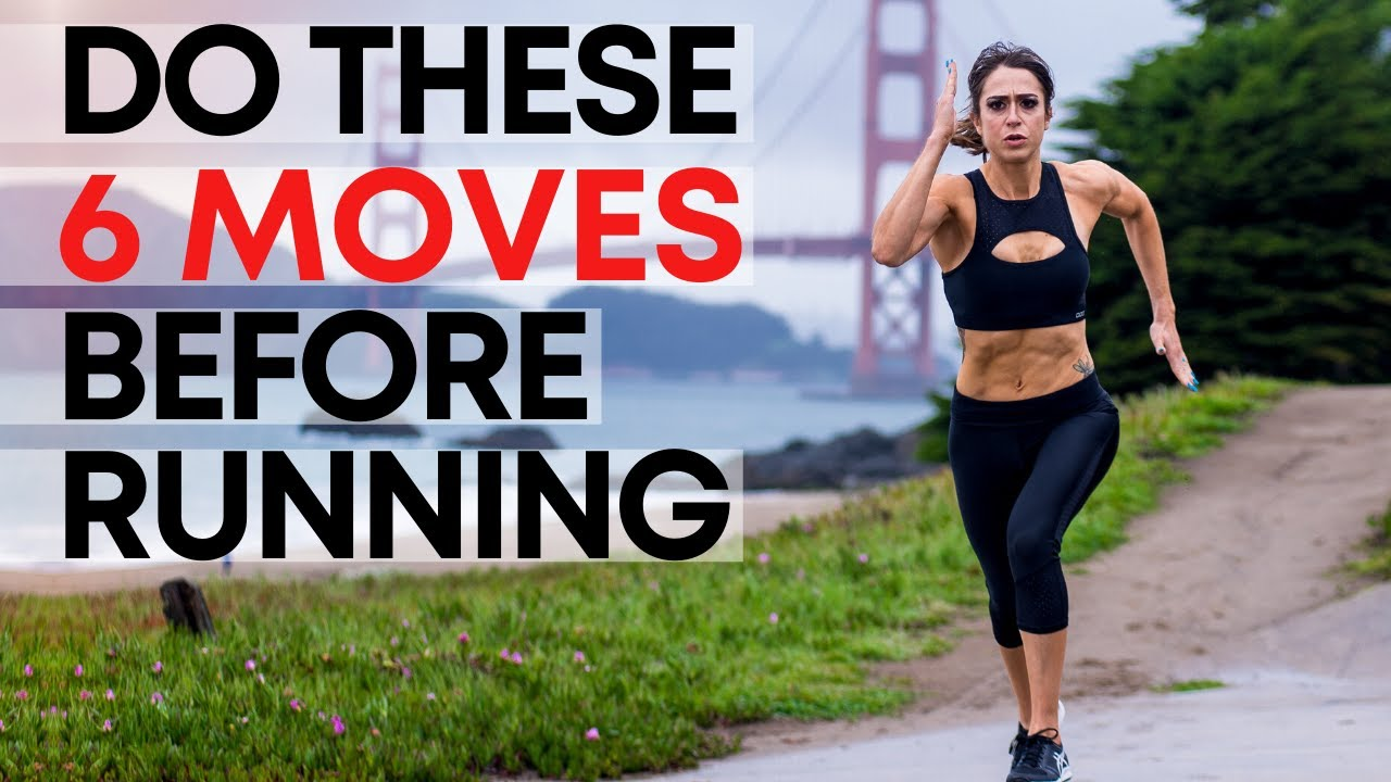 The Best Warm Up BEFORE RUNNING (Do These 6 Movements To Run Better)