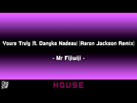 Mr Fijiwiji - Yours Truly (ft. Danyka Nadeau) [Aaron Jackson Remix] | 1 HOUR | ◄House►