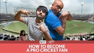 FilterCopy | How To Become A Pro Cricket Fan | Ft. Akash Deep Arora and Max Fernandes