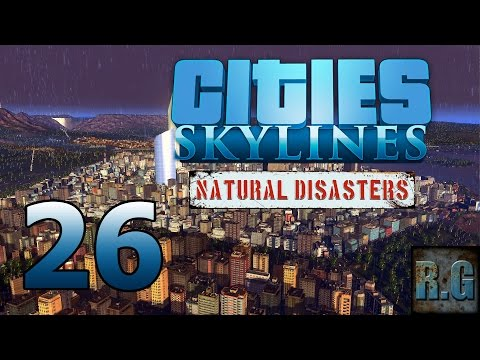 Cities Skylines (Natural Disasters) - LA COMARCA #26 - Gameplay Español