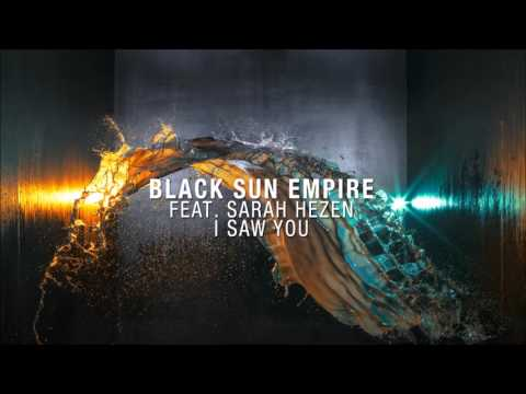 Black Sun Empire feat. Sarah Hezen - I Saw You