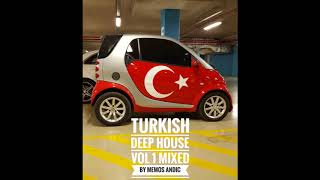 Turkish Deep House Vol 1 Mixed by Memos Andic Video