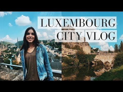 LUXEMBOURG CITY | TRAVEL VLOG