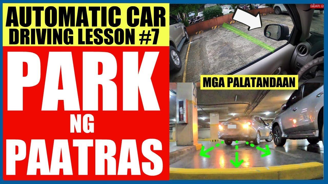 PAANO MAGPARK NG PAATRAS   MGA PALATANDAAN   AUTOMATIC CAR DRIVING LESSON #7