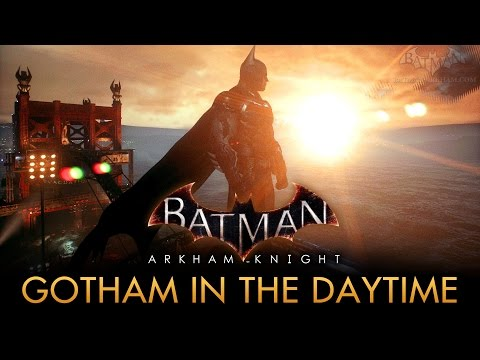 Batman: Arkham Knight - Gotham City in the Daytime [PC Mod]