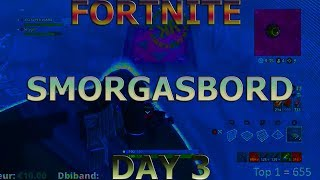 Come & Get It! FORTNITE Smorgasbord Day 3