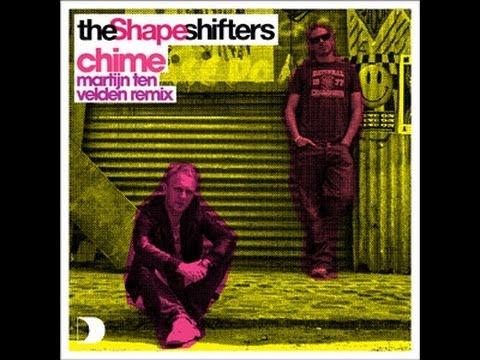 The Shapeshifters - Chime (Martjin Ten Velden Remix) [Full Length] 2008