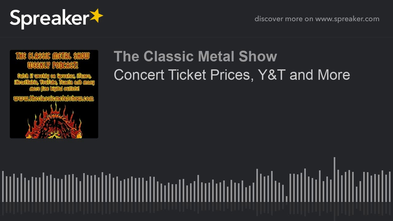 Concert Ticket Prices  Y T and More