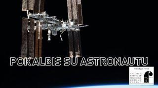 Tiltas tarp Lietuvos ir kosmoso. Pokalbis su NASA astronautu Joseph M. Acaba