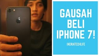 3 Alasan Jangan Beli iPhone 7 - Indonesia ( indratechlife )