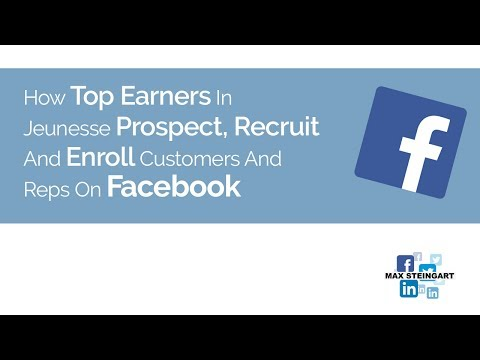 How Top Earners In Jeunesse Prospect, Recruit And Enroll Customers And Reps on Facebook