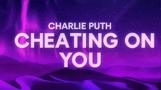 Download Charlie Puth - Cheating on You (Lyrics) Mp3 and Videos