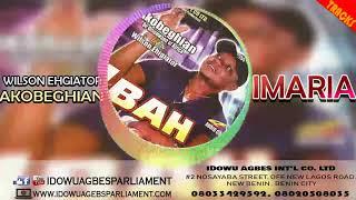 BENIN MUSIC►WILSON EHIGIATOR AKOBEGHIAN - IMARIA | AKOBE MUSIC