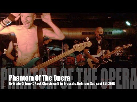 PHANTOM OF THE OPERA by Made Of Iron @ Rock Classic Café, Brussels