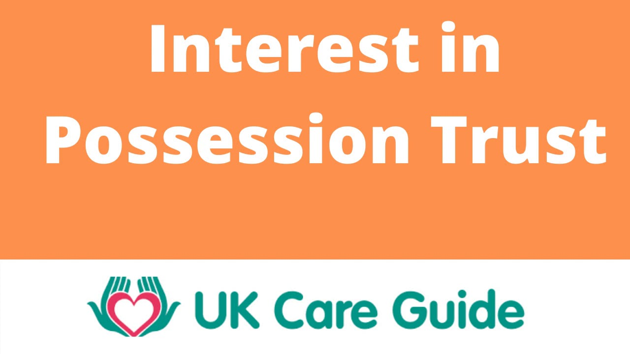 what is an interest in possession trust
