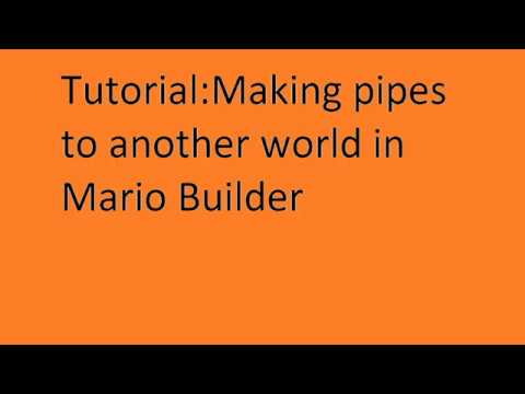 Tutorial:Making pipes to another world in Mario Builder.