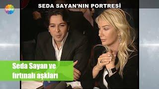 Seda Sayan ve çok konuşulan hayatı!