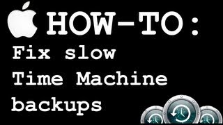 How to fix the slow Time Machine backups