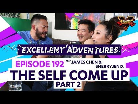 THE SELF COME UP - Part 2! Excellent Adventures #192 ft. James Chen & Sherryjenix