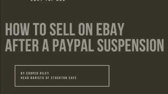 How To Sell On eBay After Having Paypal Account Suspended
