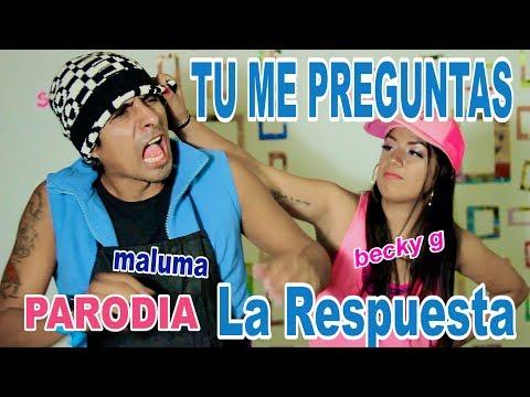 Becky G, Maluma - La Respuesta (Official Video) PARODIA