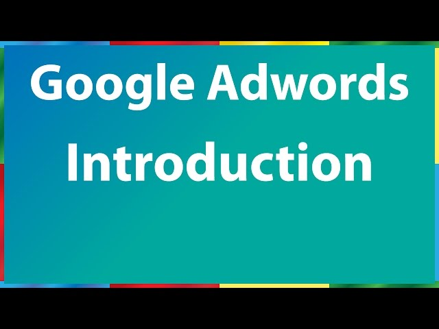 How to Use Google Adwords - Introduction