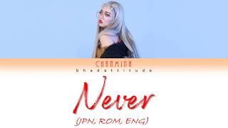 CHANMINA (ちゃんみな) - Never (JPN, ROM, ENG) Lyrics